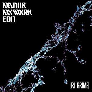 Nxwxrk (RL Grime Edit)