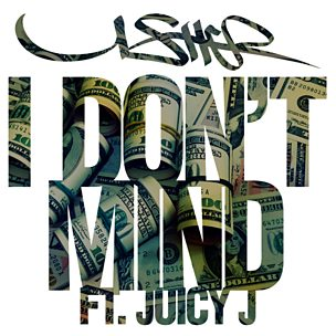 I Don't Mind (feat. Juicy J)