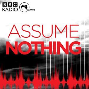 Assume Nothing