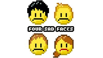 Four Sad Faces