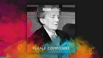 [LISTEN] BBC Playlister - Celebrating Female Composers