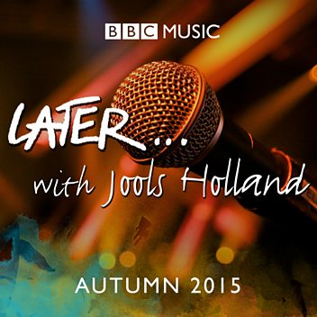 Later... with Jools Holland - Autumn 2015