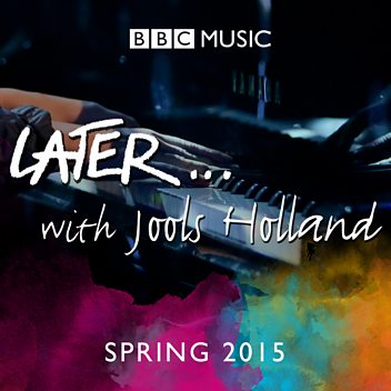 Later... with Jools Holland - Spring 2015