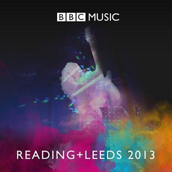 Reading + Leeds Festival 2013