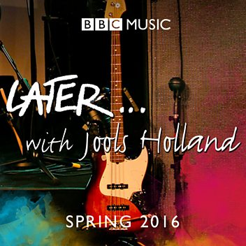 Later...with Jools Holland - Spring 2016