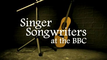 Singer-songwriters At The Bbc - Series 1 - Episode 1