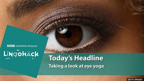 Taking a look at eye yoga