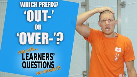 Which prefix? 'Out-' or 'over-'?