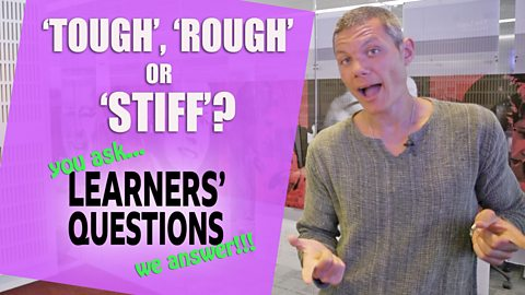 'Tough', 'rough' or 'stiff'?