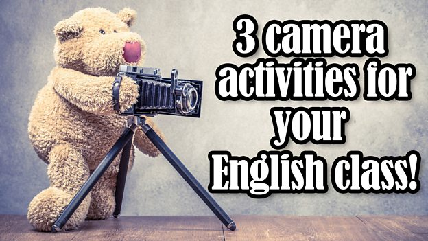 3 camera activities for your English class