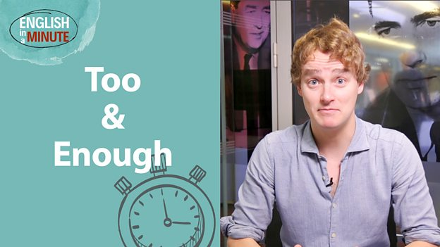 Too & enough: What's the difference?