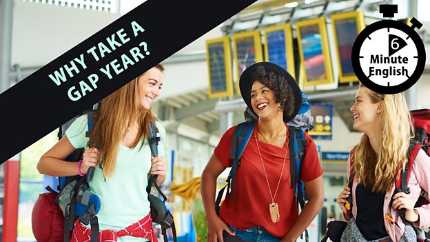Gap years: Why are they worth doing?