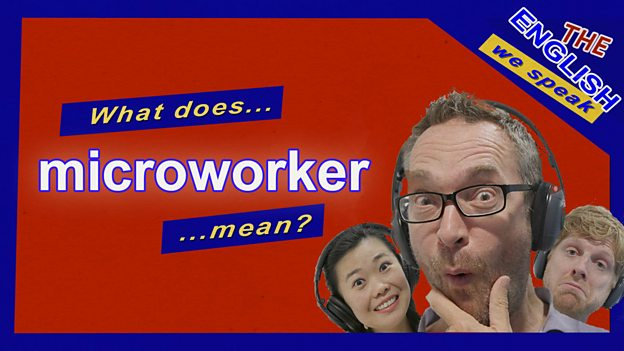 What's a 'microworker'?