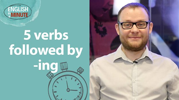 Learn 5 verbs followed by -ing