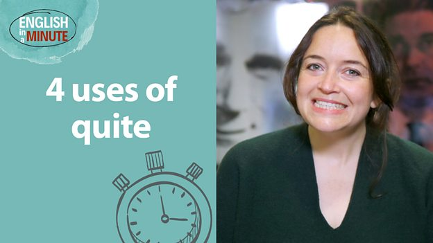 How to use 'quite' - in just one minute