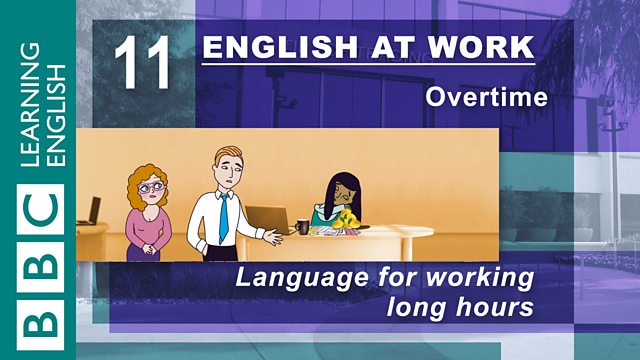 BBC Learning English - English at Work / Overtime