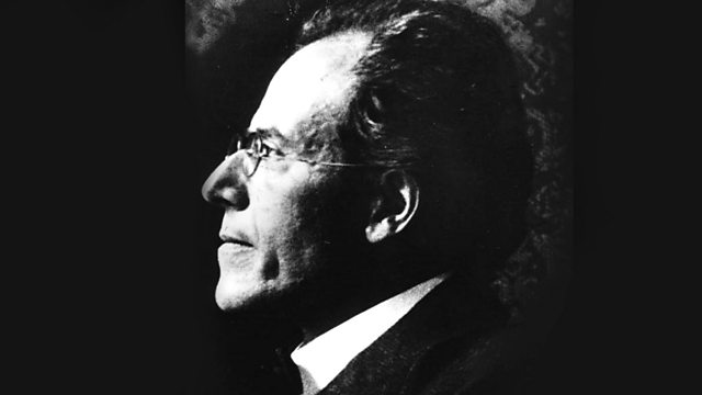 Composer of the Week - Gustav Mahler (1860-1911) - Terms of Engagement