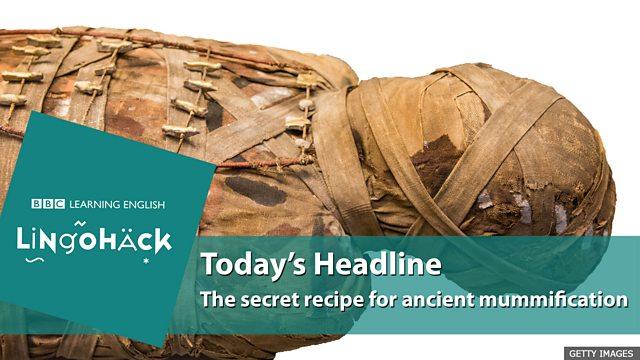 BBC Learning English - Lingohack / The secret recipe of ancient