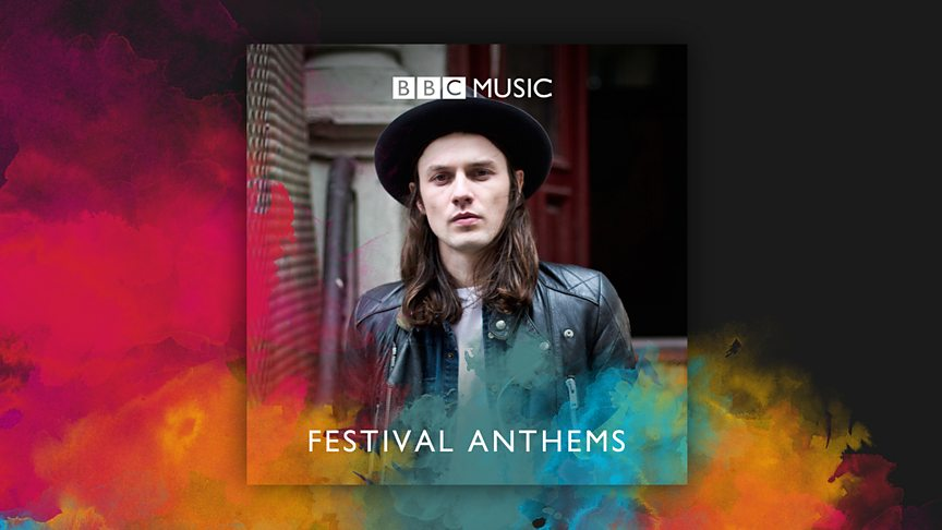 James Bay's Festival Anthems Playlist