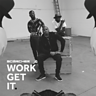 Cover art for Work Get It (feat. Wretch 32 & Mercston)