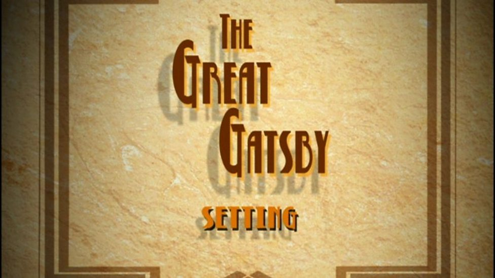 BBC - Bitesize, 'The Great Gatsby' - setting