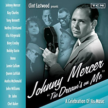 Review of Clint Eastwood Presents: Johnny Mercer - The Dream's On Me