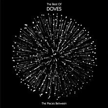 Review of The Places Between: The Best of Doves