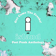 Review of Out Come the Freaks! An Island Post Punk Anthology