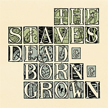 Review of Dead & Born & Grown