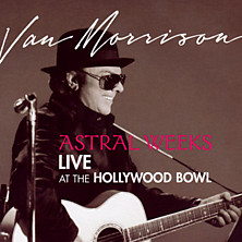 Review of Astral Weeks: Live At The Hollywood Bowl