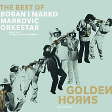 Review of Golden Horns: The Best of Boban i Marko Marković Orkestar