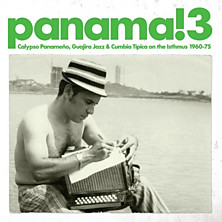 Review of Panama! 3 - Calypso Panameño, Guajira Jazz & Cumbia Típica on the Isthmus 1960-75