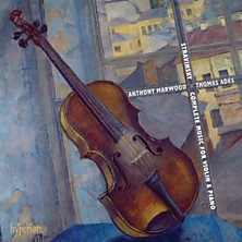Review of Complete Music for Violin & Piano (feat violin: Anthony Marwood, piano: Thomas Adès)