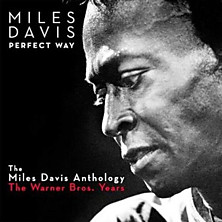 Review of Perfect Way: The Miles Davis Anthology – The Warner Bros. Years 1985-1991