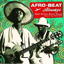 Review of Afro-Beat Airways: West African Shock Waves – Ghana & Togo 1972-1978