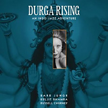 Review of Durga Rising: An Indo-Jazz Adventure