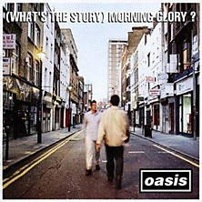 Review of (What's The Story) Morning Glory?