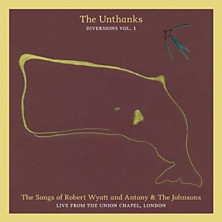 Review of The Songs of Robert Wyatt and Antony & The Johnsons