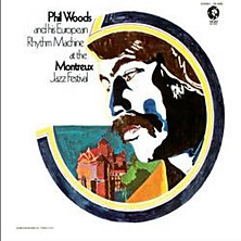 Review of Phil Woods and his European Rhythm Machine at the Montreux Jazz Festival