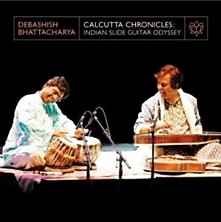 Review of Calcutta Chronicles: Indian Slide Guitar Odyssey