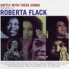 Review of Softly With These Songs: The Best Of Roberta Flack