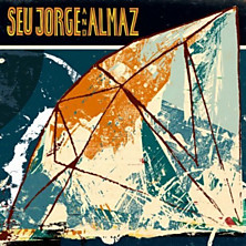 Review of Seu Jorge & Almaz