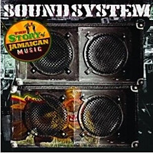 Review of Sound System: The Story of Jamaican Music