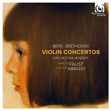 Review of Berg & Beethoven: Violin Concertos (Isabelle Faust; Orchestra Mozart; Claudio Abbado)