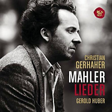 Review of Mahler - Lieder (baritone: Christian Gerhaher, piano: Gerold Huber)