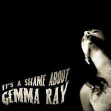 Review of It's a Shame About Gemma Ray