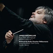 Review of Veni, Veni, Emmanuel - MacMillan Series Vol 1 (Netherlands Radio Chamber Philharmonic; Colin Currie; Gordan Nikolic)