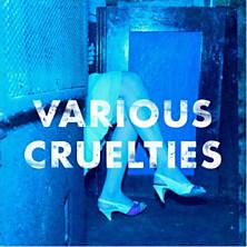 Review of Various Cruelties