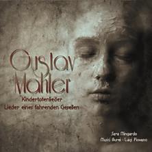 Review of Kindertotenlieder / Lieder eines fahrenden Gesellen (contralto: Sara Mingardo; cello and conductor: Luigi Piovano; Musici Aurei)