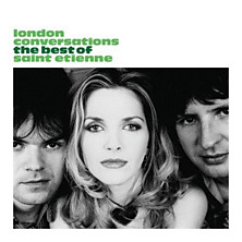 Review of London Conversations: The Best Of Saint Etienne